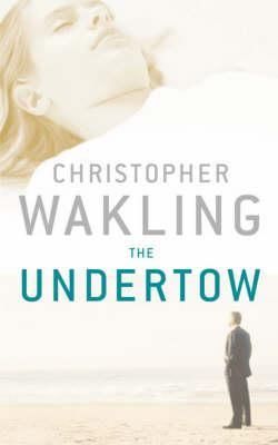 The Undertow by Christopher Wakling