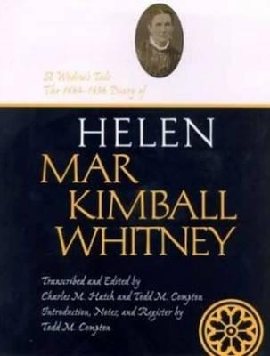 A Widow's Tale: The 1884-1896 Diary of Helen Mar Kimball Whitney (Life Writings of Frontier Women, Vol. 6) (Life Writings of Frontier Women)