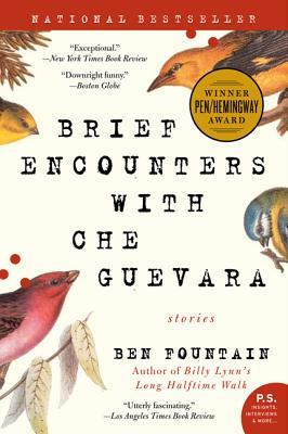 Brief Encounters with Che Guevara by Ben Fountain