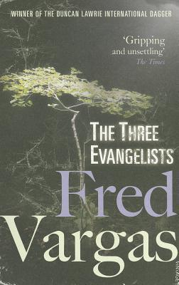 The Three Evangelists by Fred Vargas