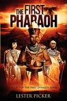 The First Pharaoh