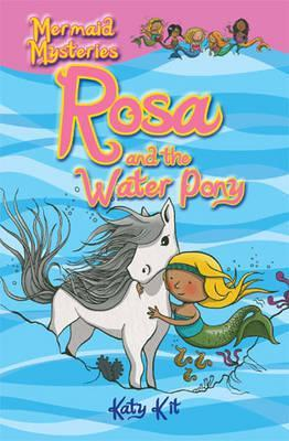 Rosa and the Water Pony by Katy Kit