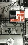 The Point is to Change it: An Introduction to Marxist Philosophy