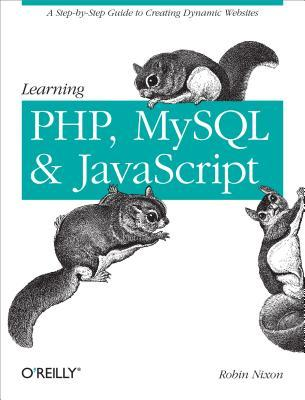 Learning PHP, MySQL, and JavaScript by Robin Nixon