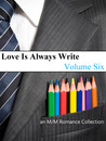 Love Is Always Write: Volume Six