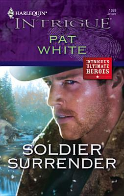 Soldier Surrender (Harlequin Intrigue #1038)