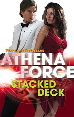 Stacked Deck (Athena Force #22) by Terry Watkins