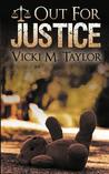 Out for Justice by Vicki M. Taylor