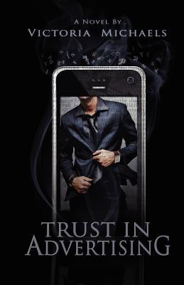 Trust in Advertising by Victoria Michaels