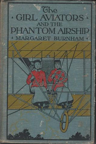 The Girl Aviators and the Phantom Airship by Margaret Burnham