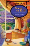 Scent to Kill (A Natural Remedies Mystery #2)
