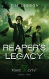 Reaper's Legacy (Toxic City, #2)