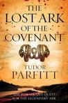 Lost Ark of the Covenant: The Remarkable Quest for the Legendary Ark