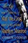 The Life and Opinions of Maf the Dog, and of His Friend Maril... by Andrew O'Hagan