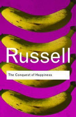 The Conquest of Happiness by Bertrand Russell