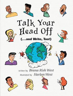 Talk Your Head Off (-- And Write, Too!)