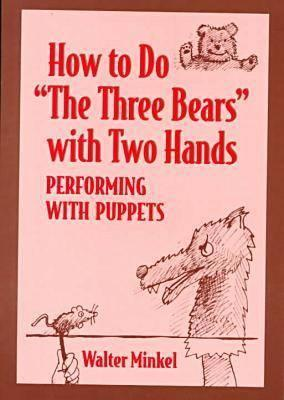 "How to Do ""the Three Bears"" With Two Hands by Walter Minkel"