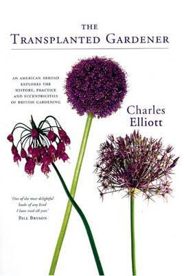 The Transplanted Gardener by Charles Elliott