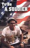 To Be a Soldier: