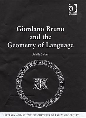 Giordano Bruno and the Geometry of Language