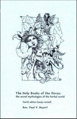 The Holy Books of the Devas: The Secret Mythologies of the Herbal World