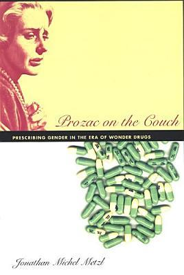 Prozac on the Couch by Jonathan M. Metzl