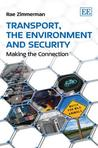 Transport, the Environment and Security. Rae Zimmerman