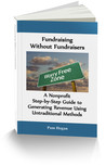 Fundraising without Fundraisers by Pam Hogan