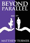 Beyond Parallel