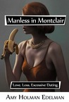Manless in Montclair: Love, Loss, Excessive Dating