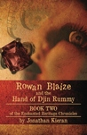 Rowan Blaize and the Hand of Djin Rummy (Enchanted Heritage Chronicles, #2)