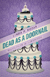 Dead As A Doornail (When The Fat Ladies Sing, #3)