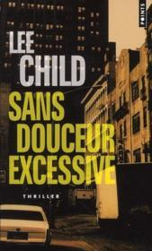 Sans Douceur Excessive by Lee Child