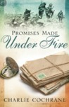 Promises Made Under Fire