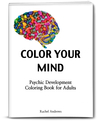 Color Your Mind: Psychic Development Coloring Book For Adults