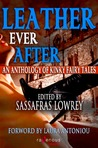 Leather Ever After: An Anthology of Kinky Fairy Tales