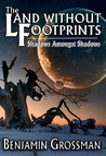 Shadows Amongst Shadows (The Land Without Footprints, #1)