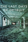 The Last Days of Detroit: The Life and Death of an American Giant