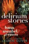 Delirium Stories: Hana, Annabel, and Raven (Delirium, #0.5, #1.5, #2.5)