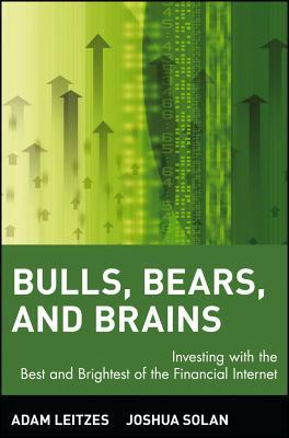 Bulls Bears and Brains: Investing with the Best and Brightest of the Financial Internet