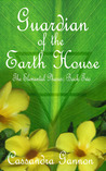 Guardian of the Earth House (Elemental Phases, #2)
