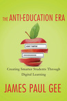 The Anti-Education Era: Creating Smarter Students through Digital Learning
