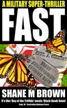 FAST: A Military Thriller (F.A.S.T. Series, #1)