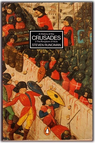 A History of the Crusades by Steven Runciman