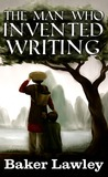 The Man Who Invented Writing