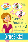 Create A Powerful Life Plan! 3 Simple Steps to Your Ideal Life