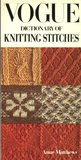Vogue Dictionary Of Knitting Stitches