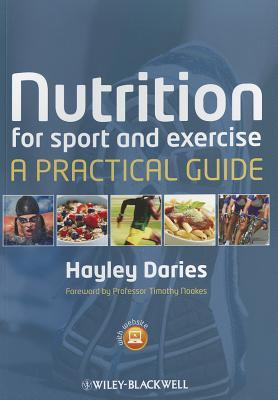 Nutrition for Sport and Exercise, A Practical Guide