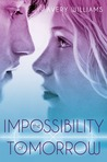 The Impossibility of Tomorrow (Incarnation, #2)
