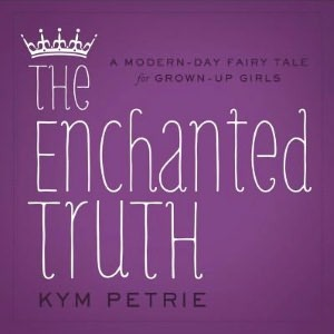The Enchanted Truth by Kym Petrie